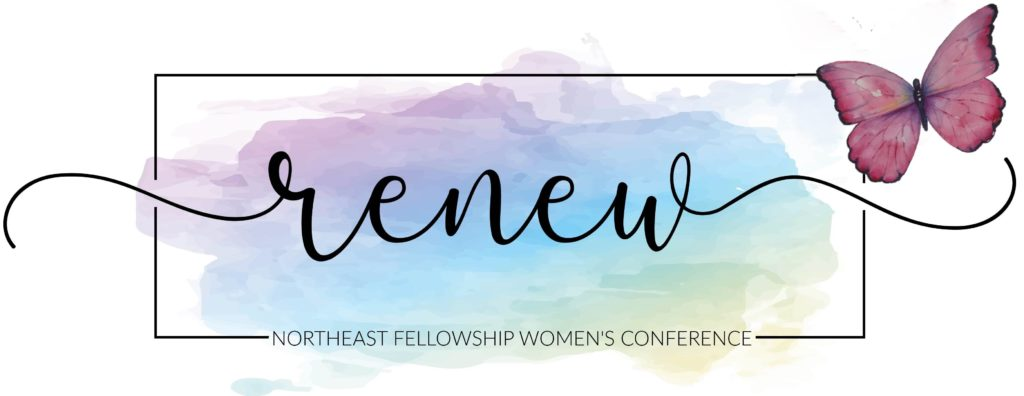 Ladies Advance/RENEW Women's Conference – Northeast Fellowship…A